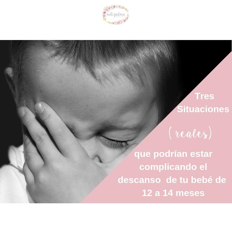 37c0d2561 Tres situaciones ( reales) que podrían estar complicando el sueño de tu bebé  de 12 a 14 meses.. – Cuidando los Cuidados